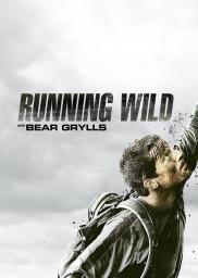 Random Movie Pick - Running Wild with Bear Grylls 2014 Poster