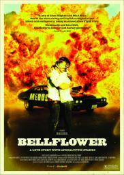 Random Movie Pick - Bellflower 2011 Poster