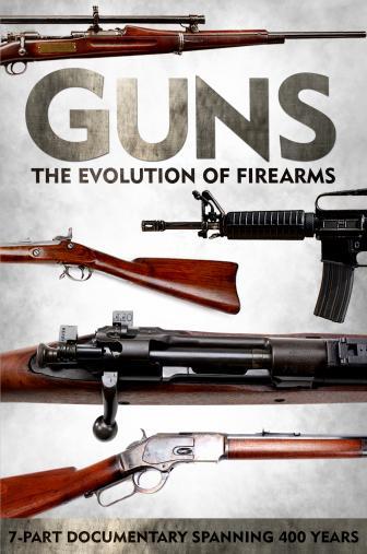 Random Movie Pick - Guns: The Evolution of Firearms 2013 Poster