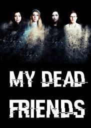 My Dead Friends