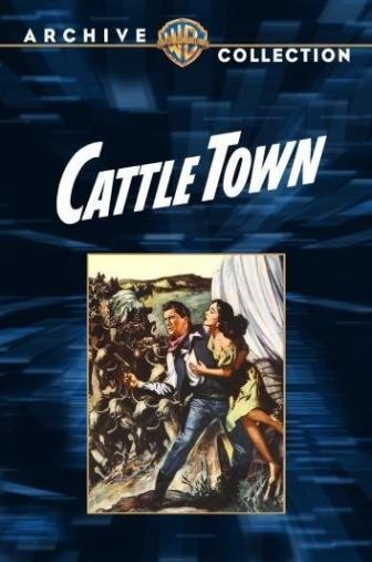 Random Movie Pick - Cattle Town 1952 Poster