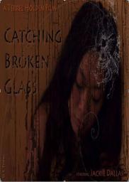 Catching Broken Glass