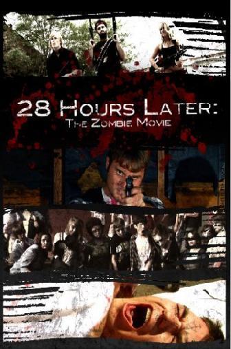 Random Movie Pick - 28 Hours Later: The Zombie Movie 2010 Poster