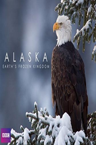 Random Movie Pick - Alaska: Earth's Frozen Kingdom 2015 Poster