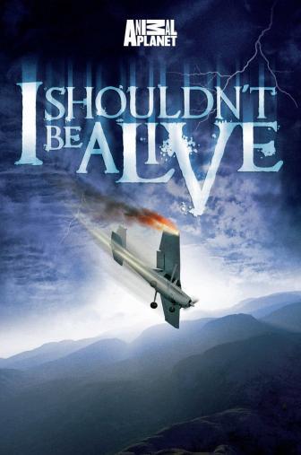 Random Movie Pick - I Shouldn't Be Alive 2005 Poster