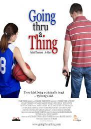 Random Movie Pick - Going Thru a Thing 2011 Poster