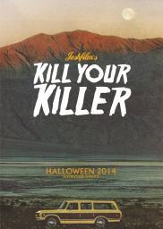 Kill Your Killer