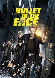 Random Movie Pick - Bullet in the Face 2012 Poster