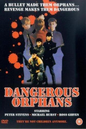 Random Movie Pick - Dangerous Orphans 1985 Poster