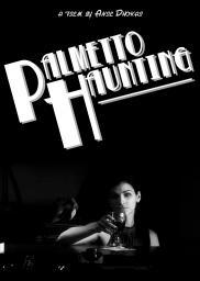 Random Movie Pick - Palmetto Haunting 2010 Poster