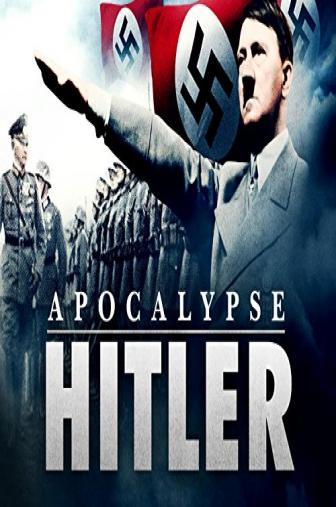 Random Movie Pick - Apocalypse - Hitler 2011 Poster